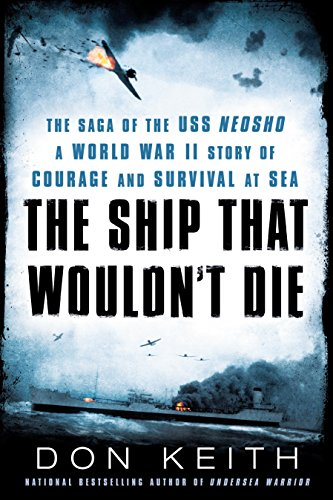 9780451470010: The Ship That Wouldn't Die: The Saga of the USS Neosho- A World War II Story of Courage and Survival at Sea