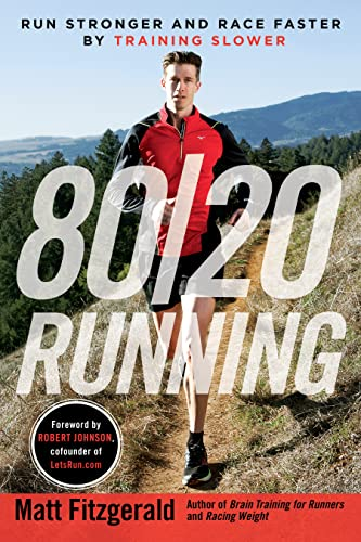 9780451470881: 80/20 Running: Run Stronger and Race Faster by Training Slower