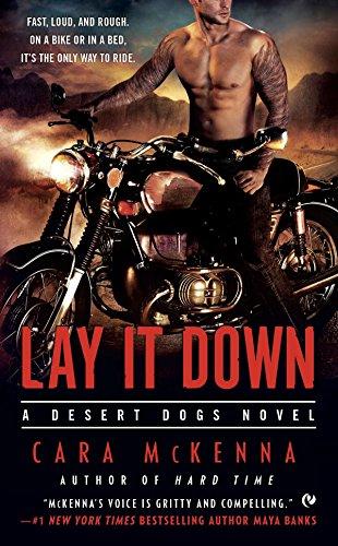 9780451471260: Lay It Down: A Desert Dogs Novel