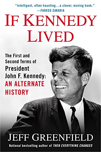9780451471321: If Kennedy Lived: The First and Second Terms of President John F. Kennedy: An Alternate History