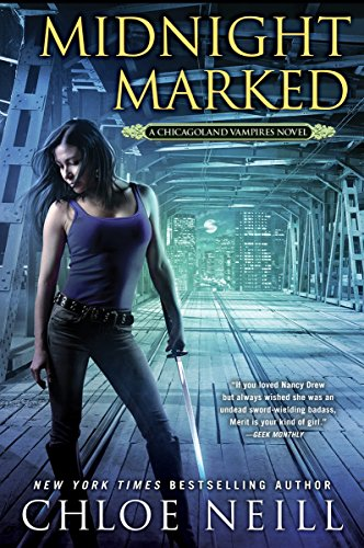 Midnight Marked: A Chicagoland Vampires Novel: Neill, Chloe