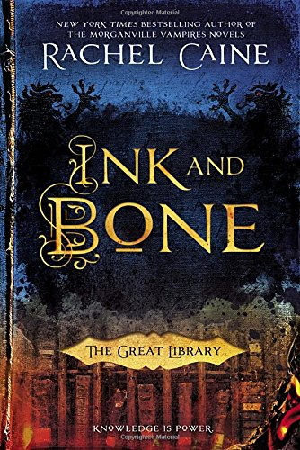 Ink and Bone (The Great Library): Caine, Rachel