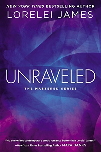 Unraveled: The Mastered Series: James, Lorelei