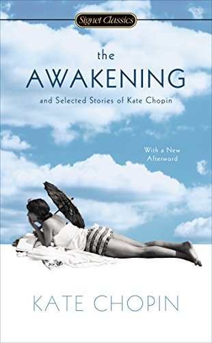 9780451473721: The Awakening and Selected Stories of Kate Chopin (Signet Classics)