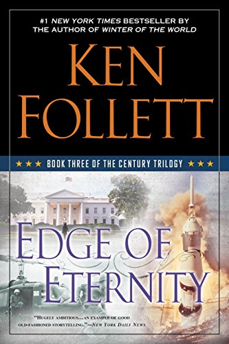 Edge of Eternity: Book Three of the: Follett, Ken