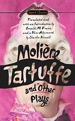 Tartuffe and Other Plays: Jean-Baptiste Moliere, Donald