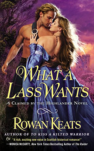 9780451474414: What a Lass Wants: A Claimed By the Highlander Novel