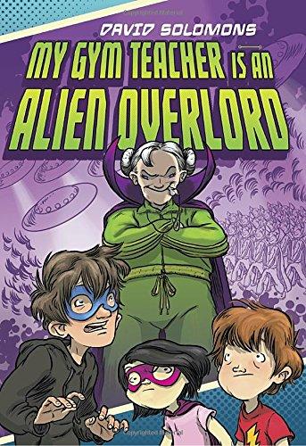 9780451474940: My Gym Teacher Is an Alien Overlord