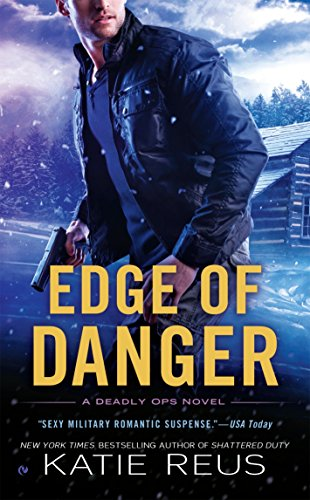 9780451475459: Edge of Danger: A Deadly Ops Novel