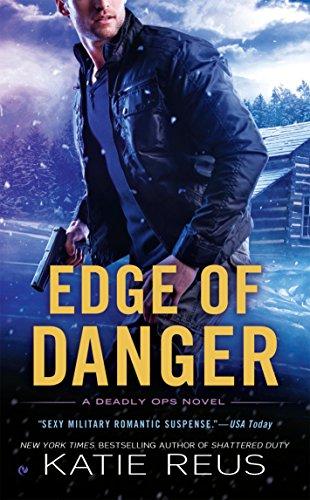 9780451475459: Edge of Danger: A Deadly Ops Novel