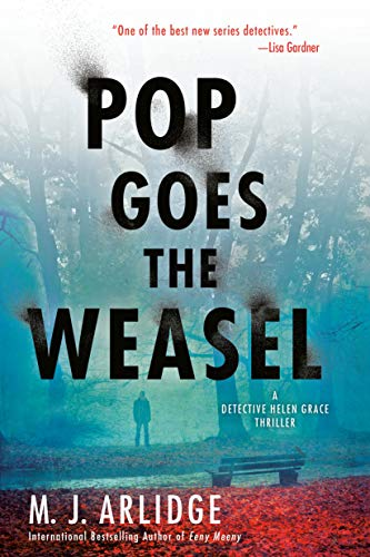 Pop Goes the Weasel: A Detective Helen: Arlidge, M. J.