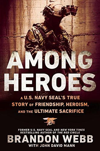 9780451475626: Among Heroes: A U.S. Navy SEAL's True Story of Friendship, Heroism, and the Ultimate Sacrifice