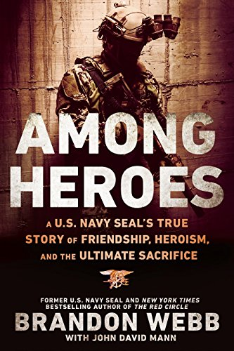 9780451475633: Among Heroes: A U.S. Navy SEAL's True Story of Friendship, Heroism, and the Ultimate Sacrifice