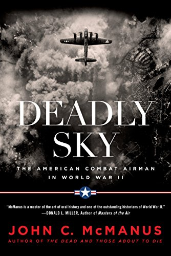 9780451475640: Deadly Sky: The American Combat Airman in World War II