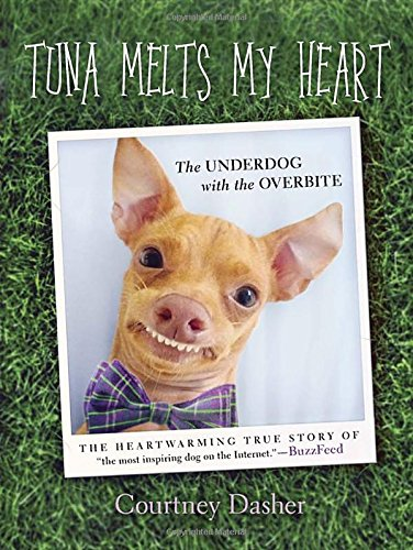 9780451475848: Tuna Melts My Heart: The Underdog with the Overbite