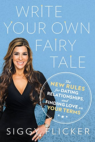 9780451476234: Write Your Own Fairy Tale: The New Rules for Dating, Relationships, and Finding Love On Your Terms