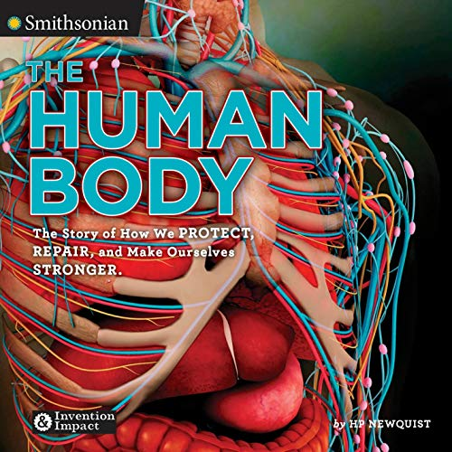 9780451476432: The Human Body: The Story of How We Protect, Repair, and Make Ourselves Stronger (Smithsonian:Invention & Impact)