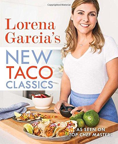9780451476913: Lorena Garcia's New Taco Classics