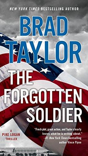 The Forgotten Soldier: A Pike Logan Thriller: Brad Taylor