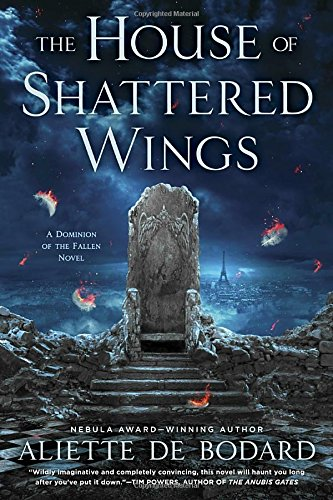 9780451477644: The House of Shattered Wings (A Dominion of the Fallen Novel)