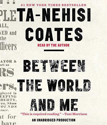 Between the World and Me (CD-Audio): Ta-Nehisi Coates