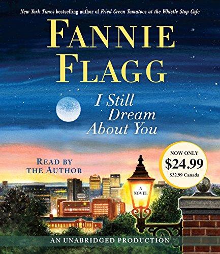 I Still Dream About You: A Novel: Fannie Flagg