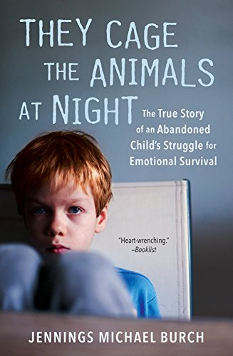 9780451489517: They Cage The Animals At Night: The True Story of an Abandoned Child's Struggle for Emotional Survival