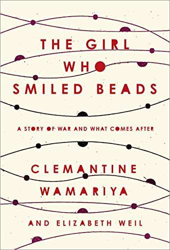 Book Cover: The Girl Who Smiled Beads: A Story of War and What Comes After