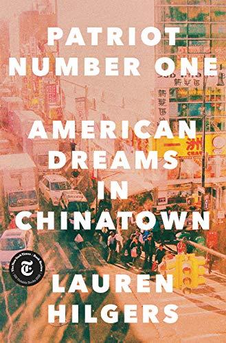 Patriot Number One: American Dreams in Chinatown: Hilgers, Lauren