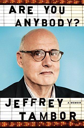 Are You Anybody: A Memoir: Jeffrey Tambor