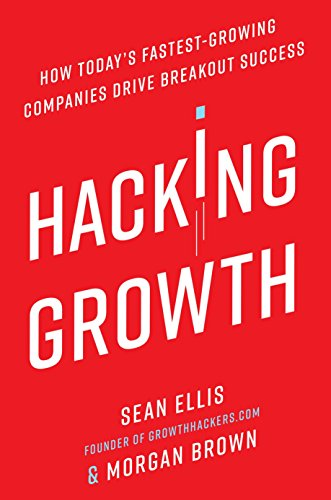 9780451497215: Hacking Growth: How Today's Fastest-Growing Companies Drive Breakout Success