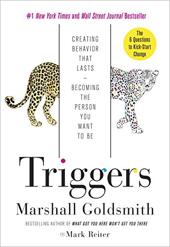 9780451497864: Triggers: Creating Behavior That Lasts--Becoming the Person You Want to Be
