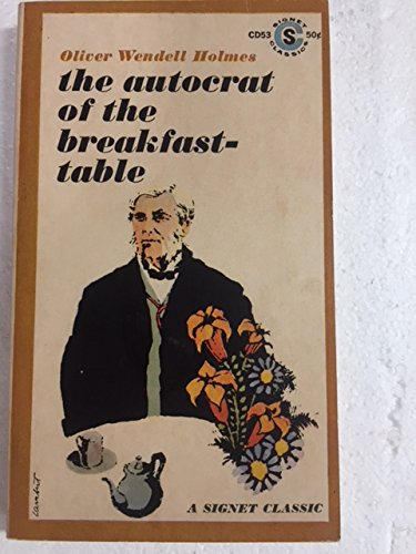 The Autocrat of the Breakfast Table: Oliver Wendell Holmes