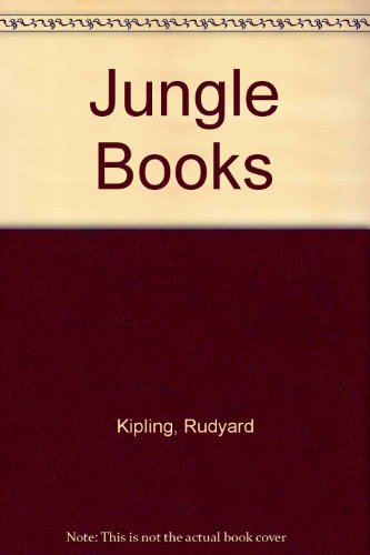 The Jungle Books: Kipling, Rudyard