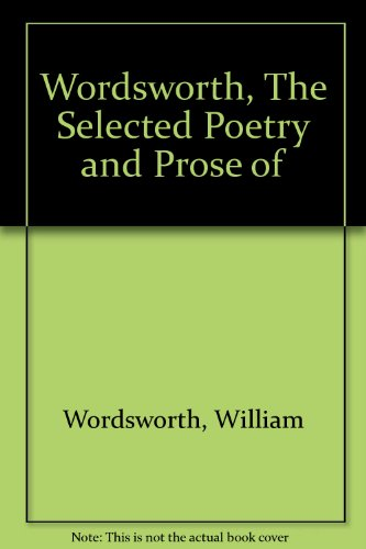 9780451505064: Wordsworth, The Selected Poetry and Prose of