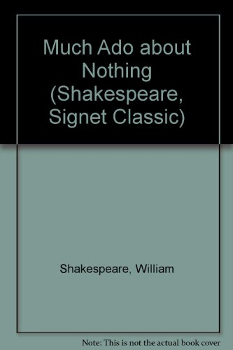 9780451505750: Much Ado about Nothing (Shakespeare, Signet Classic)