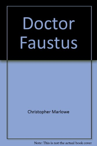 Doctor Faustus: Marlowe, Christopher