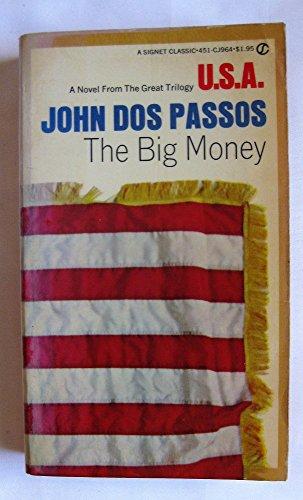 9780451509642: The Big Money (USA) [Mass Market Paperback] by Dos Passos, John
