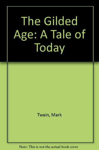 9780451509826: The Gilded Age: A Tale of Today