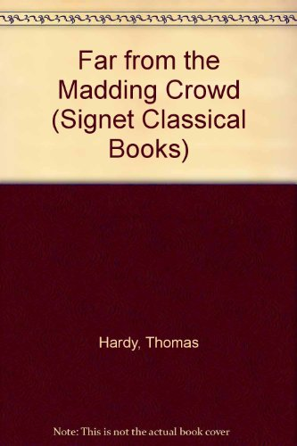 9780451509970: Far from the Madding Crowd (Signet Classical Books)