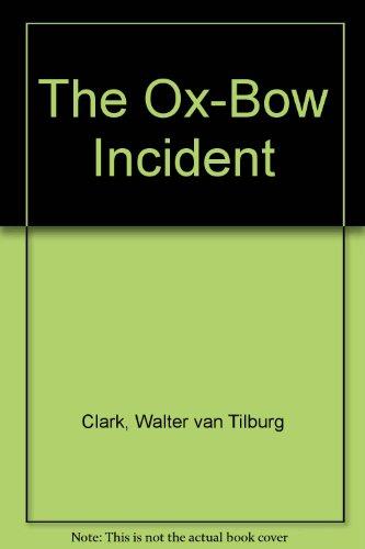 The Ox-Bow Incident: Clark, Walter van Tilburg