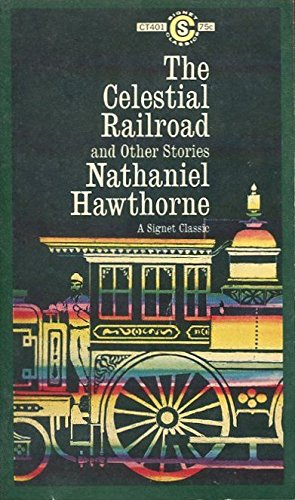 The Celestial Railroad and Other Stories: Hawthorne, Nathaniel