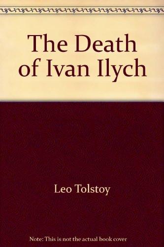 The Death of Ivan Ilych: Tolstoy, Leo