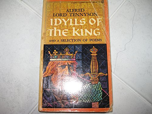 Idylls of the King and a Selection of Poems: Alfred Tennyson