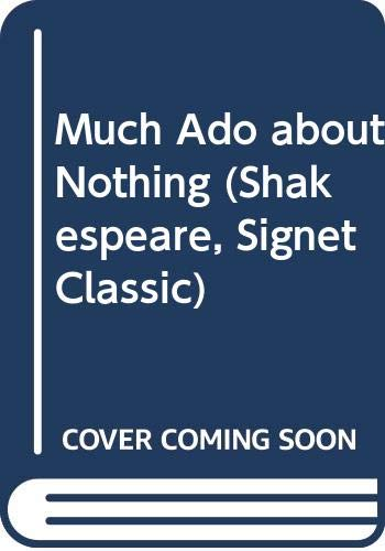 9780451512512: Much Ado about Nothing (Shakespeare, Signet Classic)