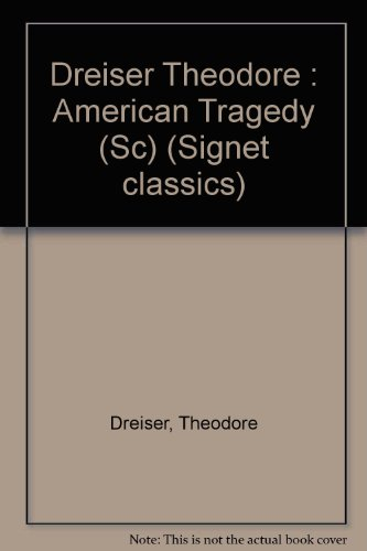 AN American Tragedy (Signet classics): Dreiser, Theodore