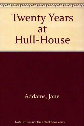 9780451512840: Twenty Years at Hull-House