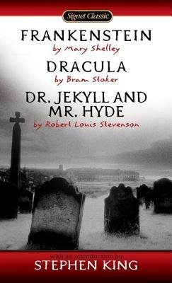 Frankenstein, Dracula, Dr. Jekyll and Mr. Hyde: Stevenson, Robert Louis,Stoker,