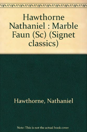 The Marble Faun (Signet classics): Hawthorne, Nathaniel