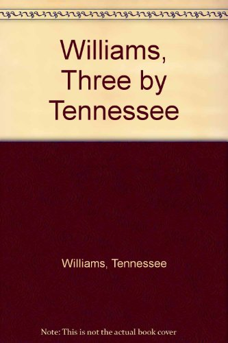 9780451513281: Three by Tennessee (Sweet Bird of Youth; The Rose Tattoo; The Night of the Iguana)